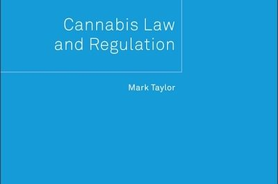 "Mark Taylor (Euro Editor of Cannabis Law Report) To Publish, ""Bloomsbury Professional Law Insight – Cannabis Law and Regulation"""
